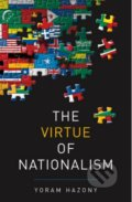 The Virtue of Nationalism - Yoram Hazony