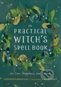 The Practical Witch's Spell Book - Cerridwen Greenleaf, Mara Penny (ilustrácie)