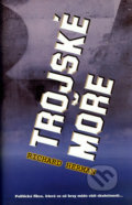 Trojské moře - Richard Herman