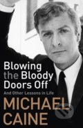 Blowing the Bloody Doors Off - Michael Caine