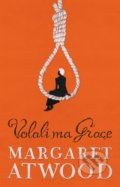 Volali ma Grace - Margaret Atwood