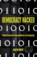 Democracy Hacked - Martin Moore