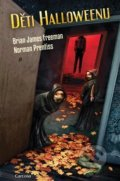 Děti Halloweenu - Brian James Freeman, Norman Prentiss