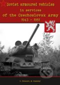 Soviet armoured vehicles in services of the Czechoslovak Army 1943-1951 /  Sovětská obrněná vozidla - Kolektiv autorů