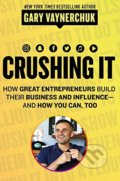 Crushing It! - Gary Vaynerchuk