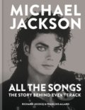 Michael Jackson: All the Songs - Francois Allard, Richard Lecocq