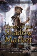 Ghost of the Shadow Market - Cassandra Clare