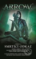 Arrow 3: Smrtící odkaz - James R. Tuck