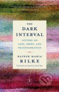 The Dark Interval - Rainer Maria Rilke