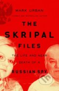 The Skripal Files - Mark Urban