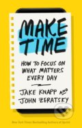 Make Time - Jake Knapp, John Zeratsky