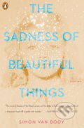 The Sadness of Beautiful Things - Simon Van Booy