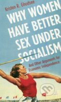 Why Women Have Better Sex Under Socialism - Kristen Ghodsee