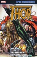 Thor: Worldengine - Warren Ellis, William Messner-Loebs, Mark Waid a kol.