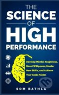 The Science of High Performance - Som Bathla