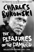 The Pleasures of the Damned - Charles Bukowsk