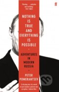 Nothing is True and Everything is Possible - Peter Pomerantsev
