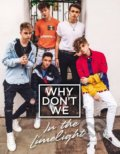 In the Limelight - Why Don't We