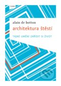 Architektura štěstí - Alain de Botton