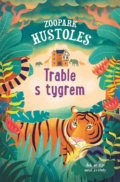 Zoopark Hustoles Trable s tygrem - Tamsyn Murray