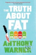The Truth About Fat - Anthony Warner