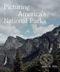Picturing America's National Parks - Jamie M. Allen