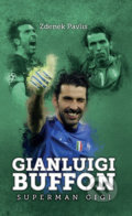 Gianluigi Buffon: superman Gigi - Zdeněk Pavlis