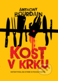 Kost v krku - Anthony Bourdain