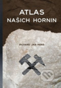 Atlas našich hornin - Richard Jan Hons