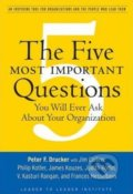 The Five Most Important Questions - Peter F. Drucker