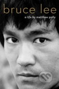 Bruce Lee - Matthew Polly
