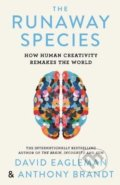 The Runaway Species - David Eagleman, Anthony Brandt