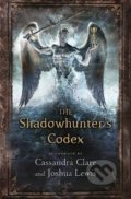 The Shadowhunter's Codex - Cassandra Clare, Joshua Lewis