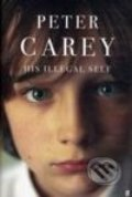 His Illegal Self - Peter Carey