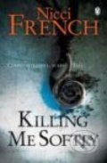 Killing Me Softly - Nicci French