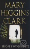 Before I Say Goodbye - Mary Higgins Clark