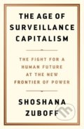 The Age of Surveillance Capitalism - Shoshana Zuboff