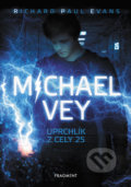 Michael Vey – Uprchlík z cely 25 - Richard Paul Evans