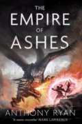 The Empire of Ashes - Anthony Ryan