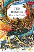 What is the Truth? - Ted Hughes