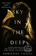 Sky in the Deep - Adrienne Young