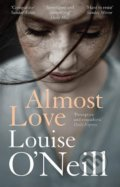Almost Love - Louise O'Neill