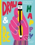 Draw and Be Happy - Tim A. Shaw, Cachetejack (ilustrácie)