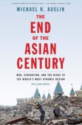 The End of the Asian Century - Michael R. Auslin
