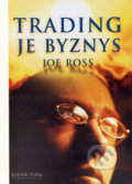 Trading je byznys - Joe Ross