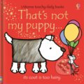 That's not my puppy... - Fiona Watt, Rachel Wells (ilustrácie)