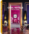 Cool Hotels Best of Europe -