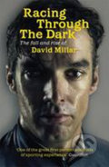 Racing Through the Dark - David Millar