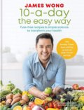 10-a-Day the Easy Way - James Wong
