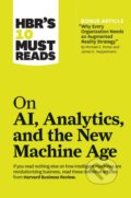 On AI, Analytics, and the New Machine Age - Michael E. Porter, Thomas H. Davenport, Paul Daugherty, H. James Wilson